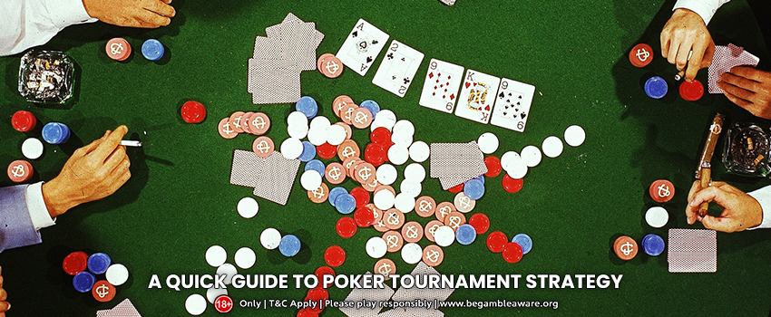 A Quick Help Guide to Poker Tournament Strategy