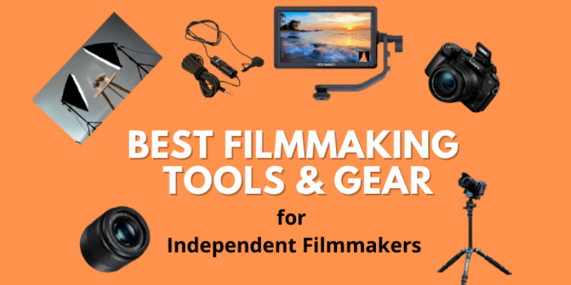 Filmmaking Tools & Gears to make an Independent Film on a Budget