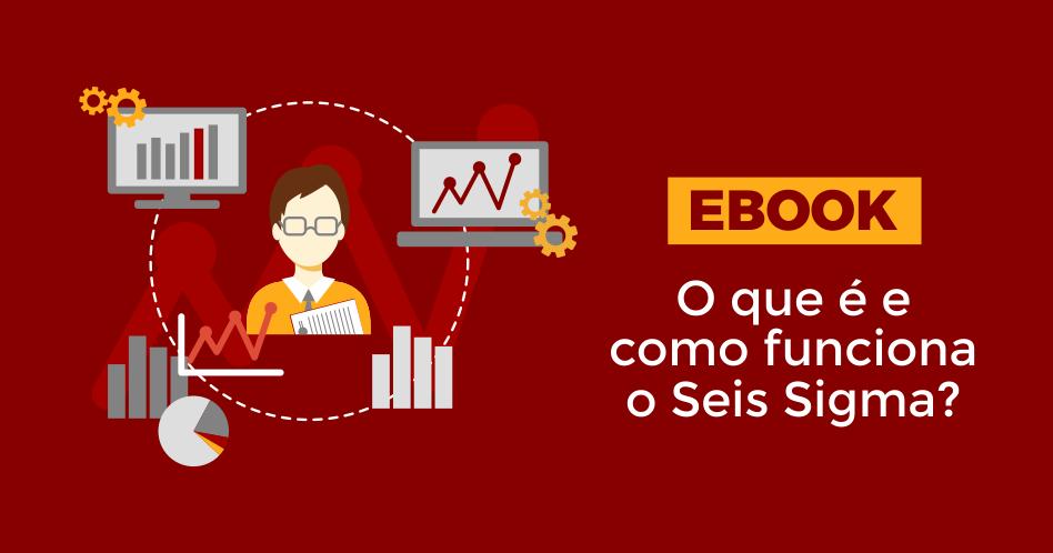 imagem do ebook: o que é e como funciona o seis sigma?