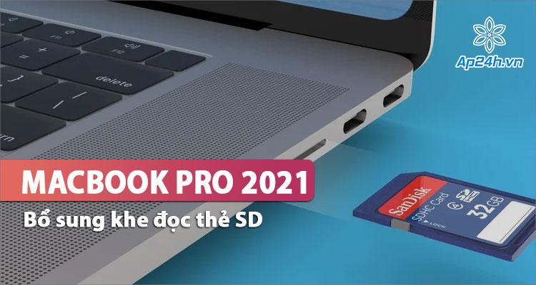 Cổng đọc thẻ SD trên MacBook Pro là bổ sung được nhiều người chờ đợi