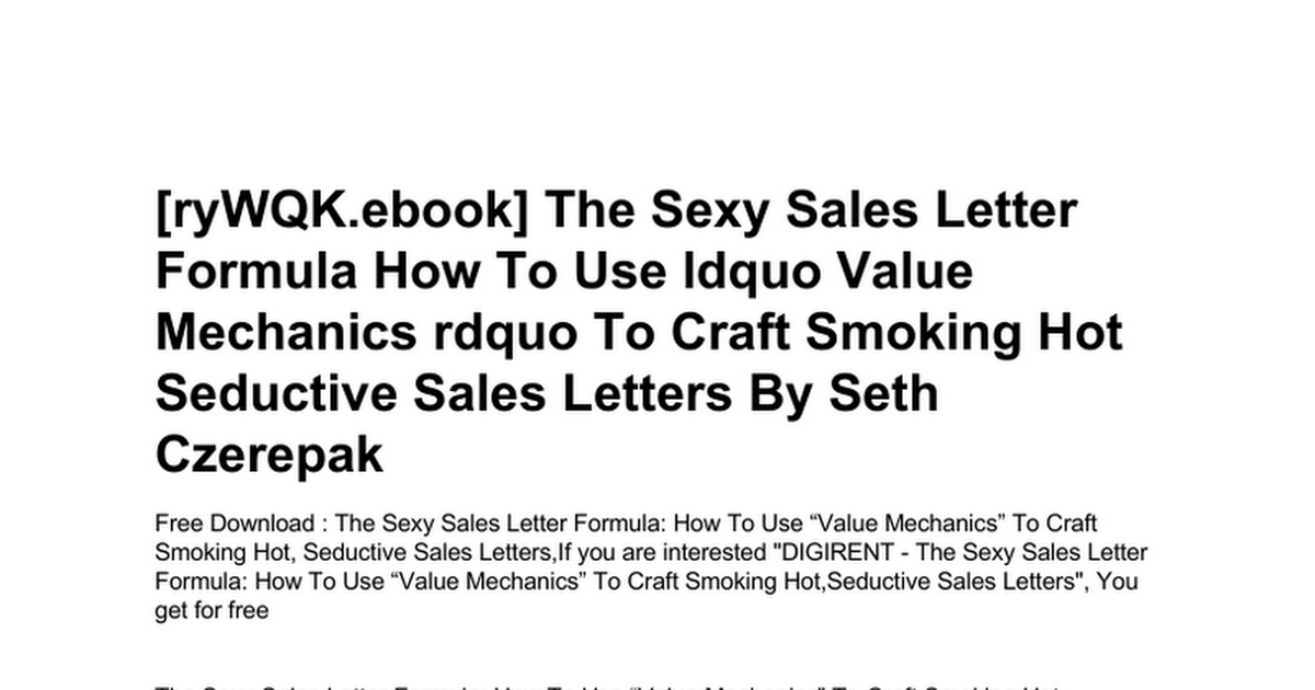 The Sexy Sales Letter Formula How To Use Ldquo Value Mechanics Rdquo