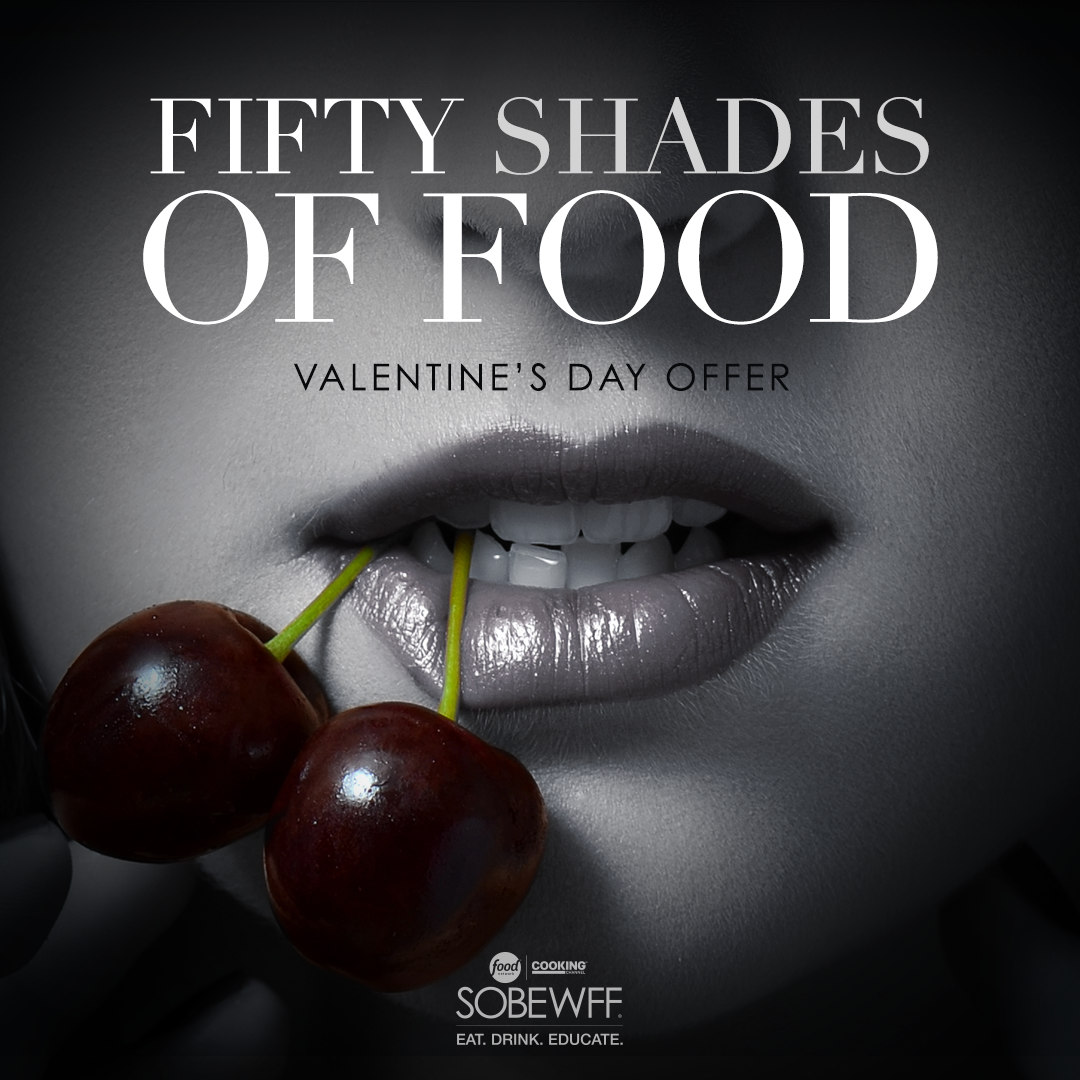 Grab a sweet and savory deal this Valentine's Day with the Fifty Shades of Food promotion for the 16th annual Food Network & Cooking Channel South Beach ...