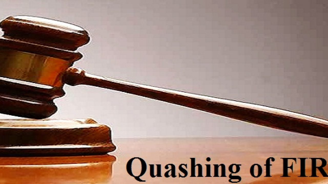 Quashing Lawyers - Quashing of FIR