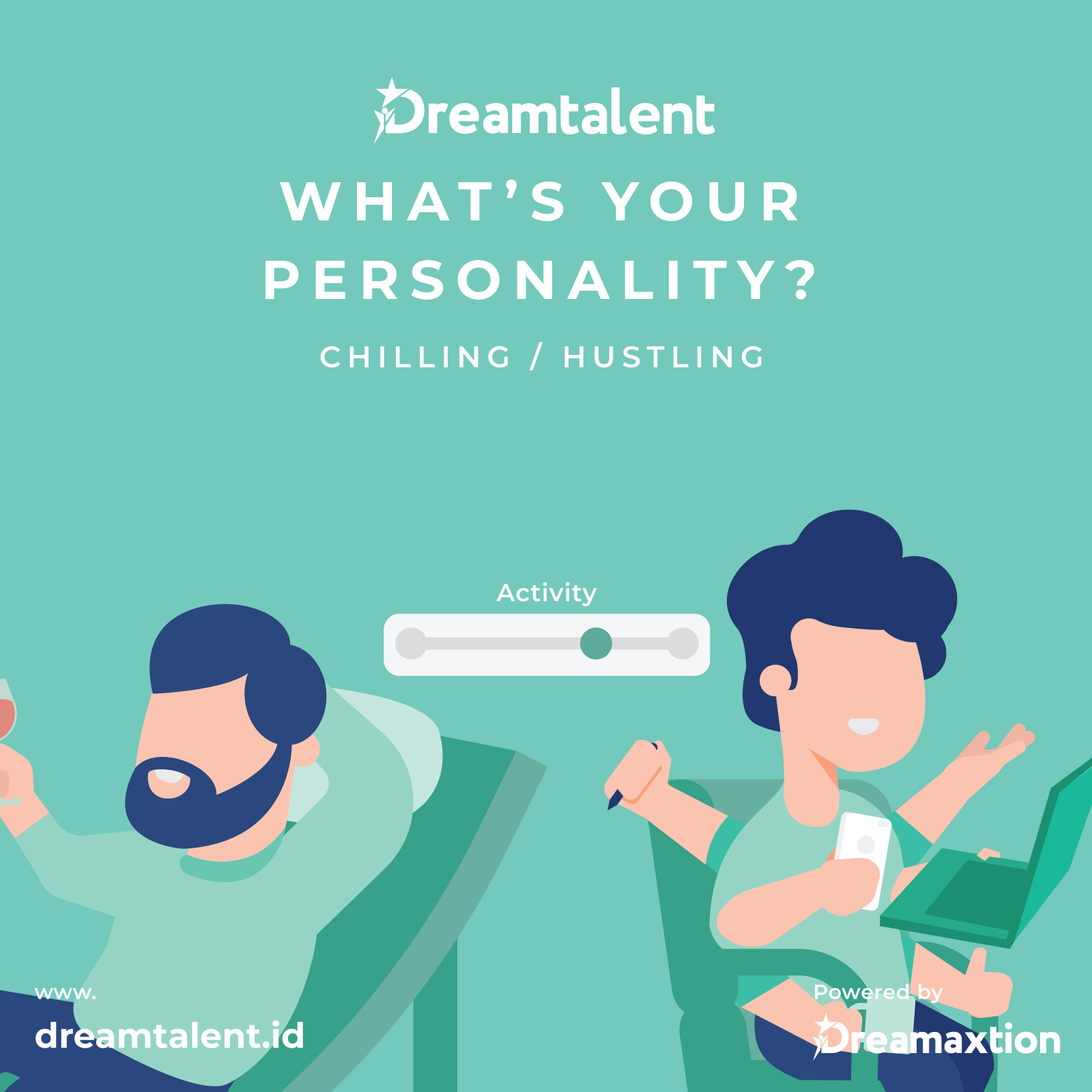 What's your personality in the Activity trait in the Big Five or OCEAN under Extraversion? Chilling or hustling? Taken from Dreamtalent in the Dreamaxtion account @dreamaxtion.id