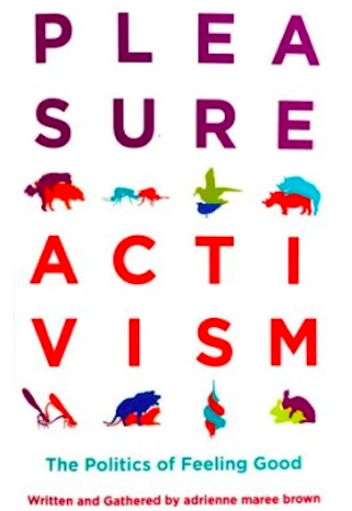 "Cover of the book ""Pleasure Activism"" by adrienne maree brown"
