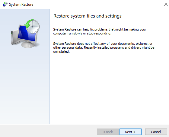 Under the System Restore section, press the System Restore button. In the System Restore dialog box, press Next.