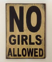 Image result for no girls allowed sign