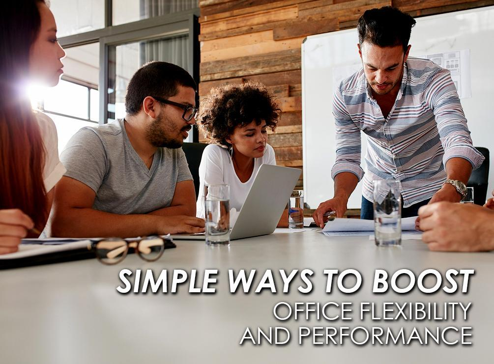 Boost Office Flexibility and Performance