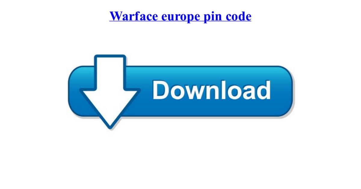 europe warface pin code