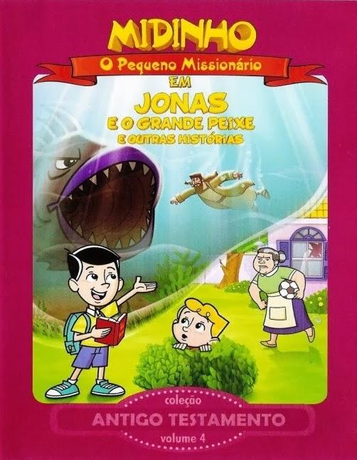 Midinho – Jonas e o grande Peixe e outras histórias – Antigo Testamento – Volume 4