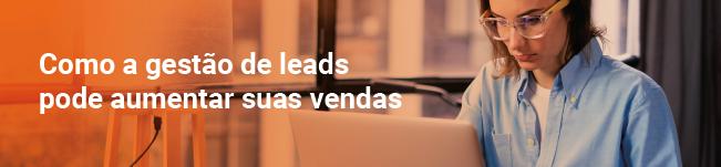 Como a gestão de leads pode aumentar suas vendas
