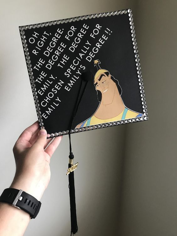 """A graduation cap that reads """"oh right, the degree. The degree for Emily. the degree choses specially for Emily, Emily's degree!!"""""""