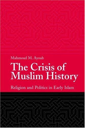 The Crisis of Muslim History Religion and Politics in Early