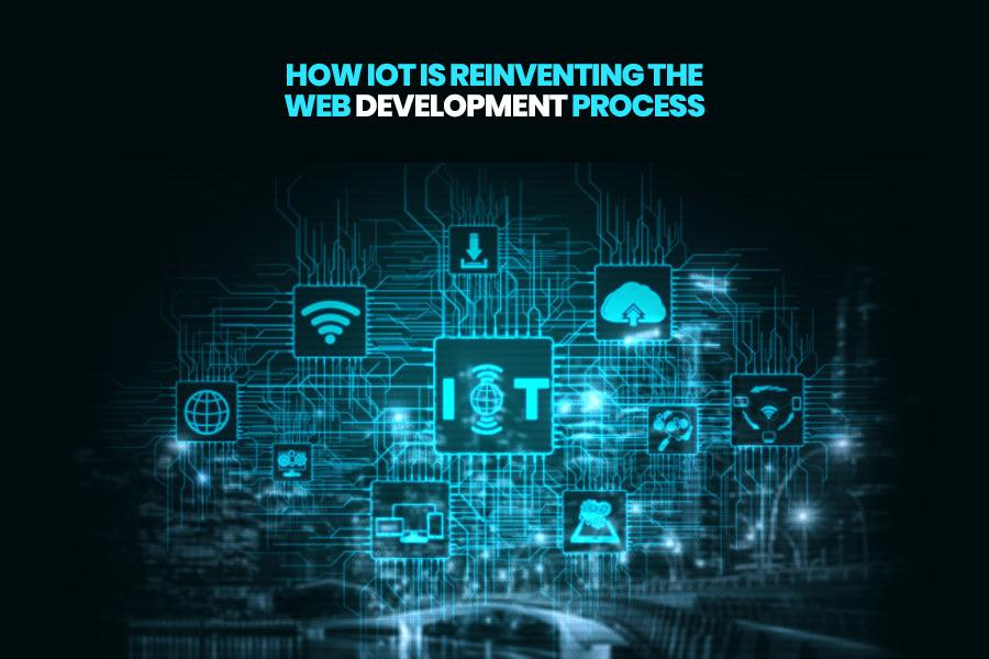 IoT Is Re-Inventing The Web Development