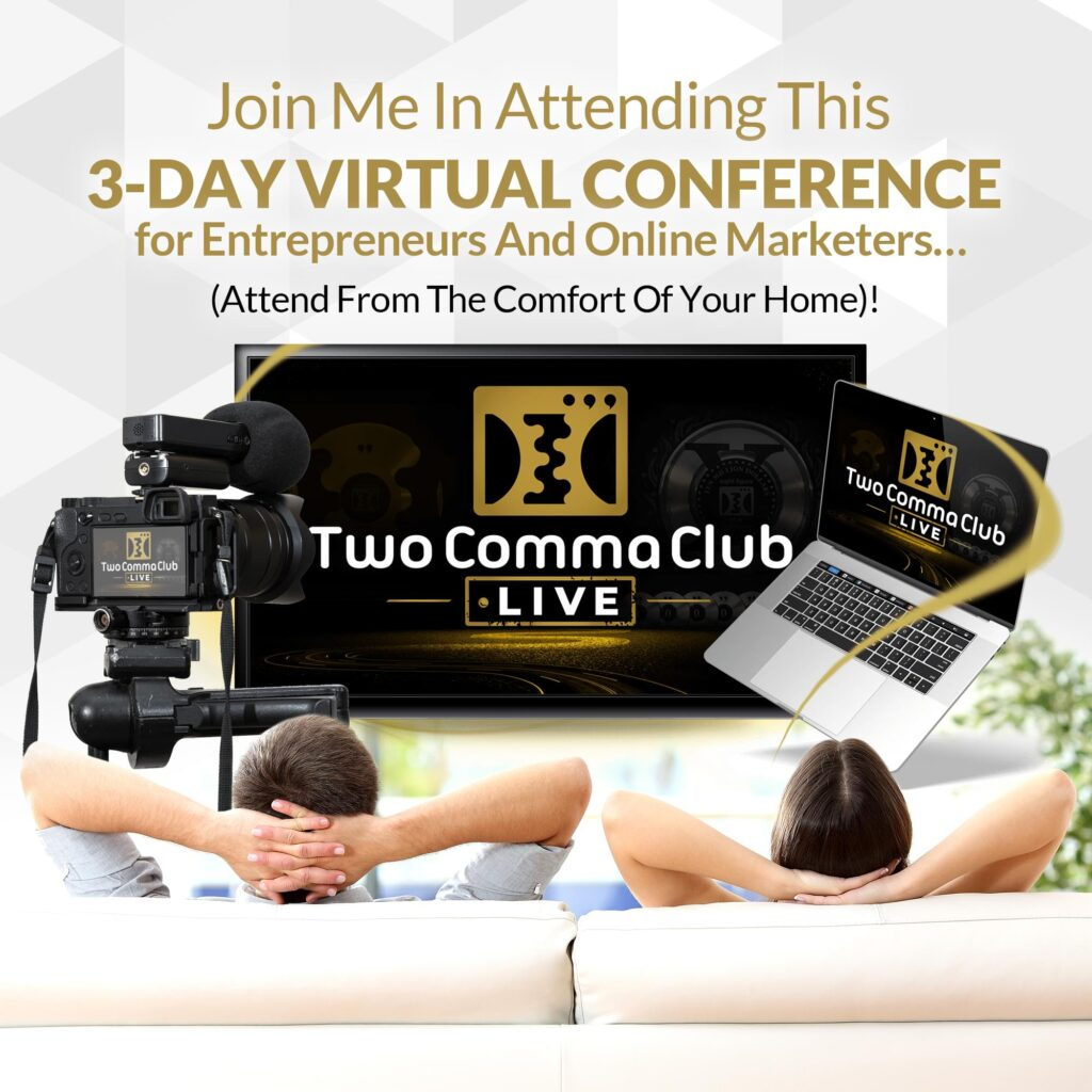 Two Comma Club Live Conference Review