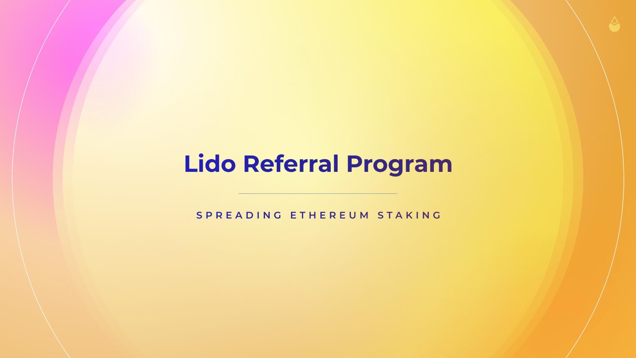 Blog Lido Staking Referral Program