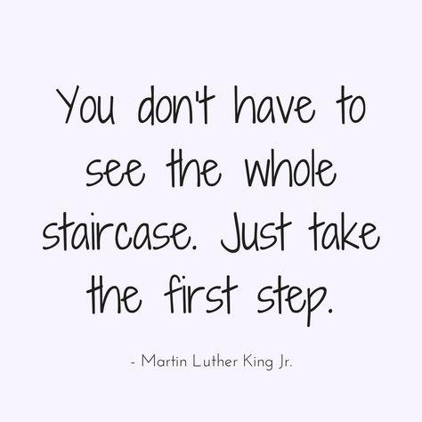 8 Encouraging Quotes About Stepping Into a New Season | Kaci Nicole | You don't have to see the whole staircase. Just take the first step  - Martin Luther King Jr.