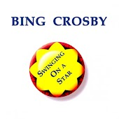 Bing Crosby, Swinging on a Star