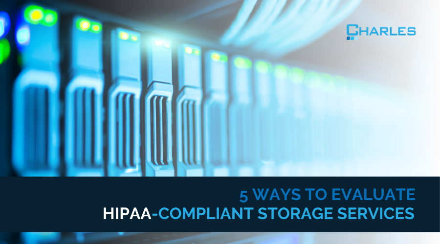 5 ways to evaluate HIPAA-compliant storage services