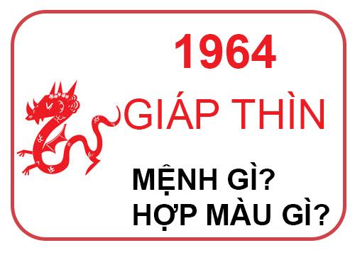 Sinh năm 1964 mệnh gì?