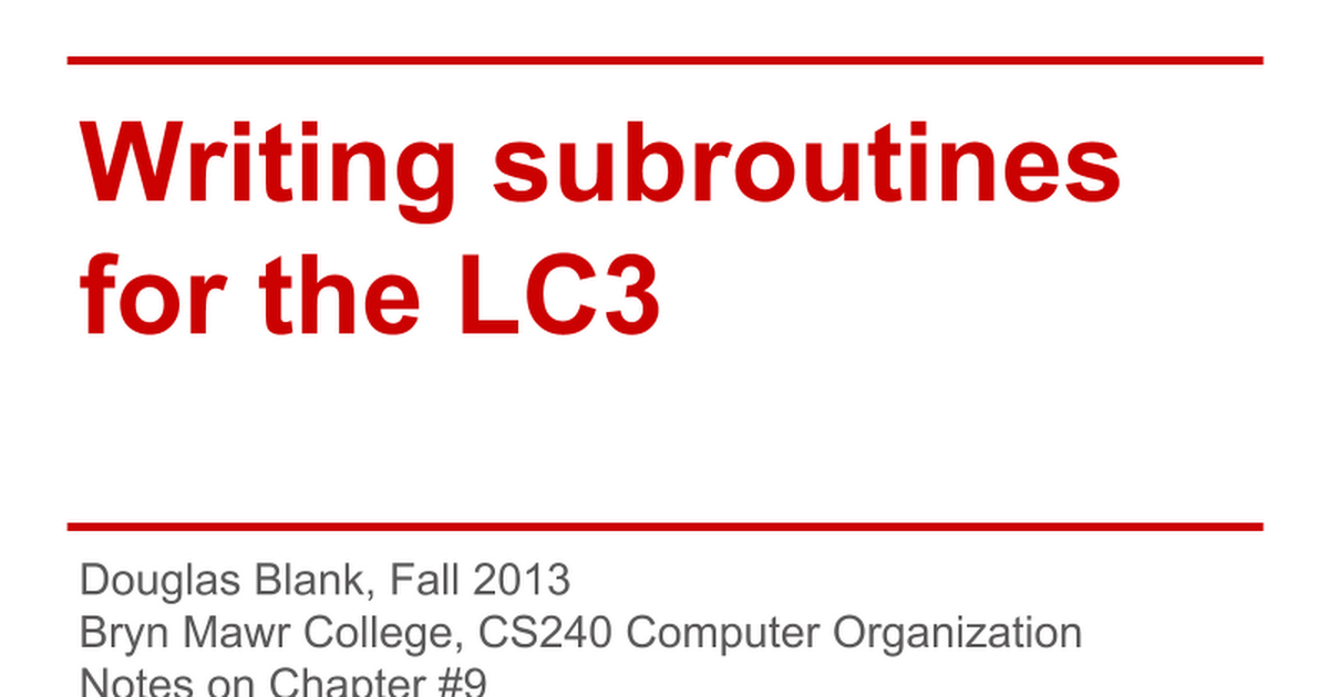 Writing Subroutines For The Lc3 Google Slides