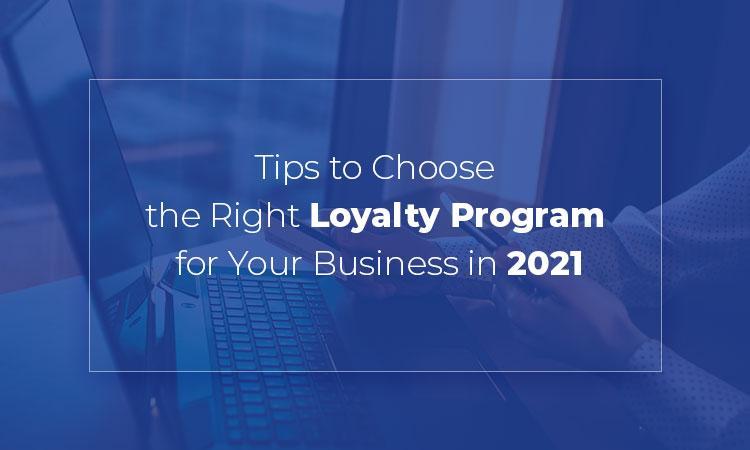 Choose the Right Loyalty Program