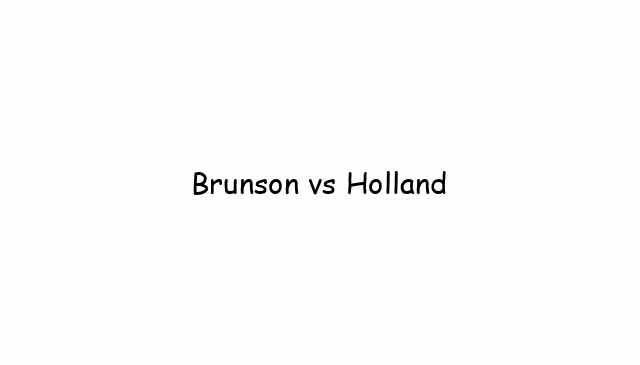 Brunson vs Holland