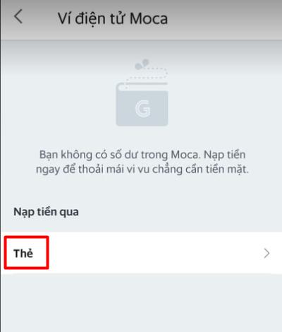 Chọn thẻ mà bạn muốn nạp vào tài khoản Grab Moca