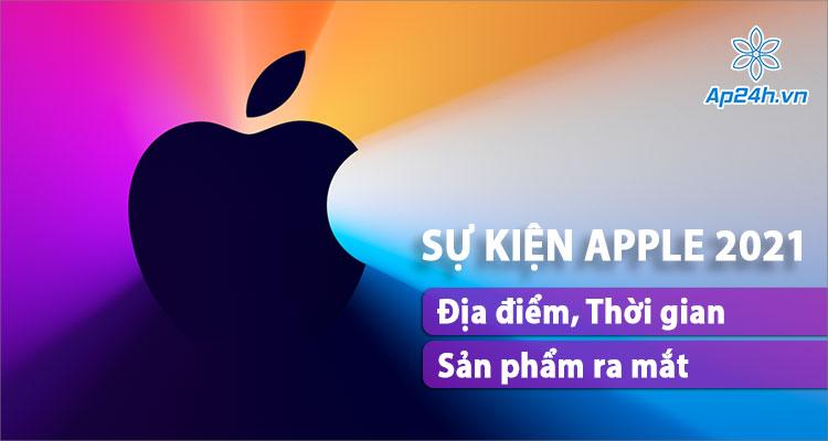 Tổng hợp dự đoán về sự kiện Apple năm 2021