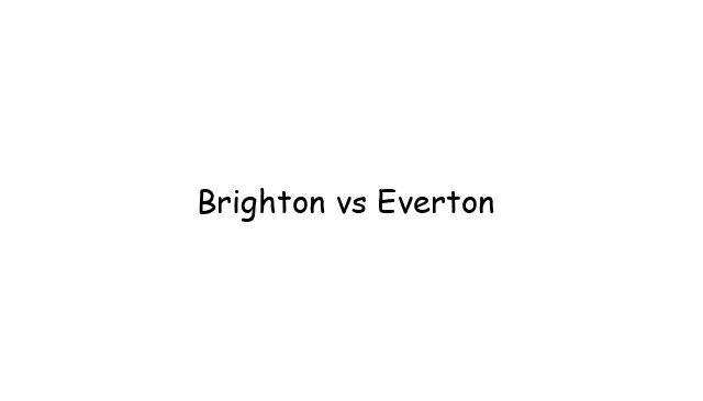 Brighton vs Everton