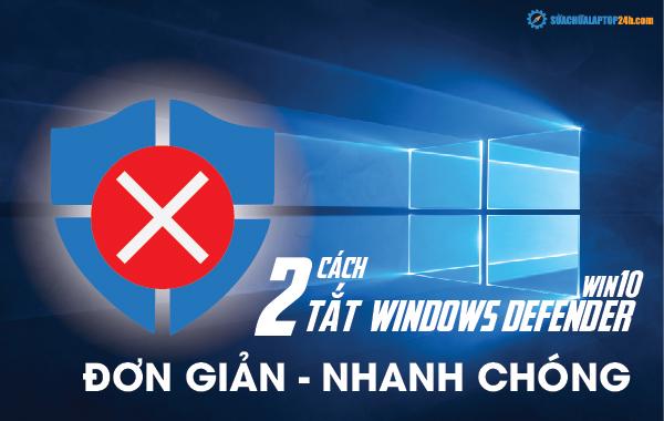 2 cách tắt Windows Defender Win 10 đơn giản-Góc chia sẻ