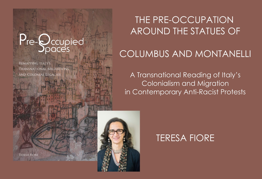 An image of book, Pre-Occupied Spaces, Remapping Italy's Transnational Migrations and Colonial Legacies, Teresa Fiore followed by a photo of the author and an announcement of the event: THE PRE-OCCUPATION AROUND THE STATUES OF COLUMBUS AND MONTANELLI: A Transnational Reading of Italy's Colonialism and Migration in Contemporary Anti-Racist Protests TERESA FIORE