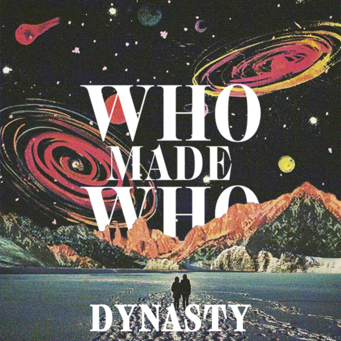 WhoMadeWho Dynasty