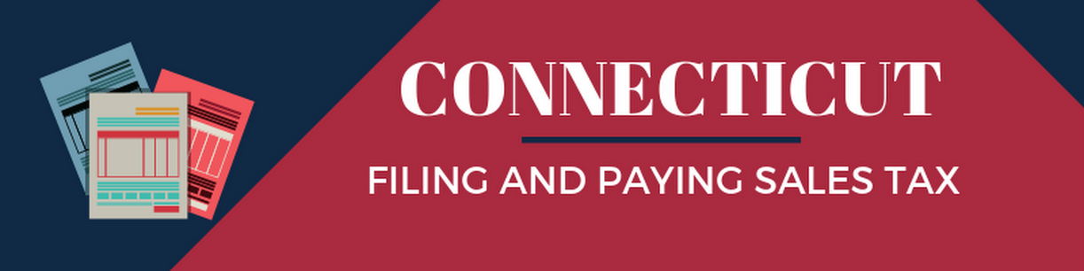 Filing and Paying Sales Tax in Connecticut