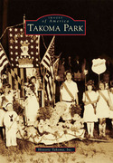 Images of America: Takoma Park book cover