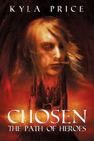Chosen: Path of Heros by Kyla Price