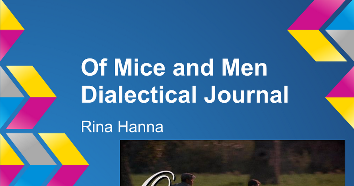 mice and men dialectical journal