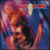Dead On (Deluxe Edition)
