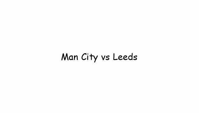 Man City vs Leeds