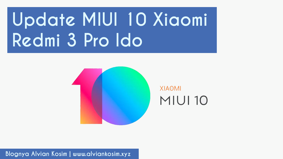 D:\Blog\Cara Upgrade MIUI 10 Redmi 3 Pro IDO, Apakah Bisa\images\1.png