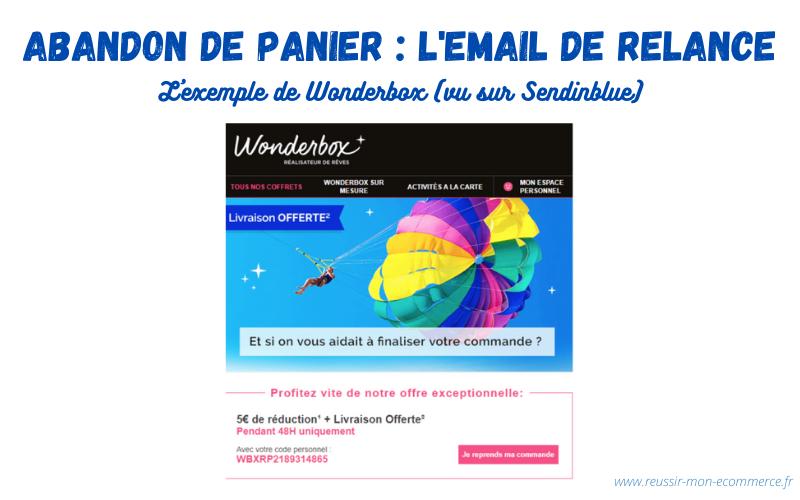 Exemple de mail de relance pour les abandons de panier (exemple de Wonderbox)