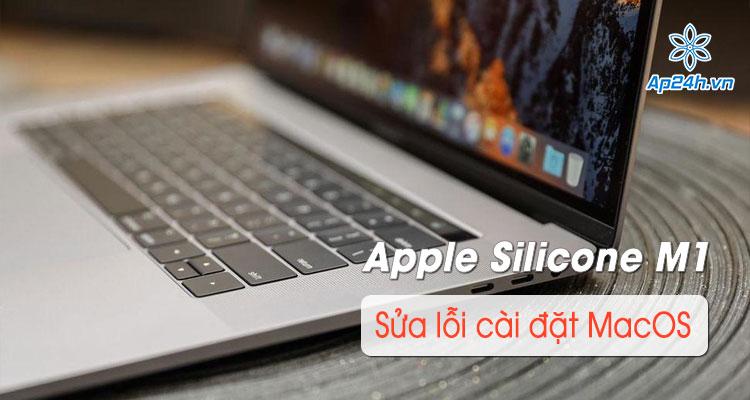 Cach sua loi cai dat macOS tren MacBook M1