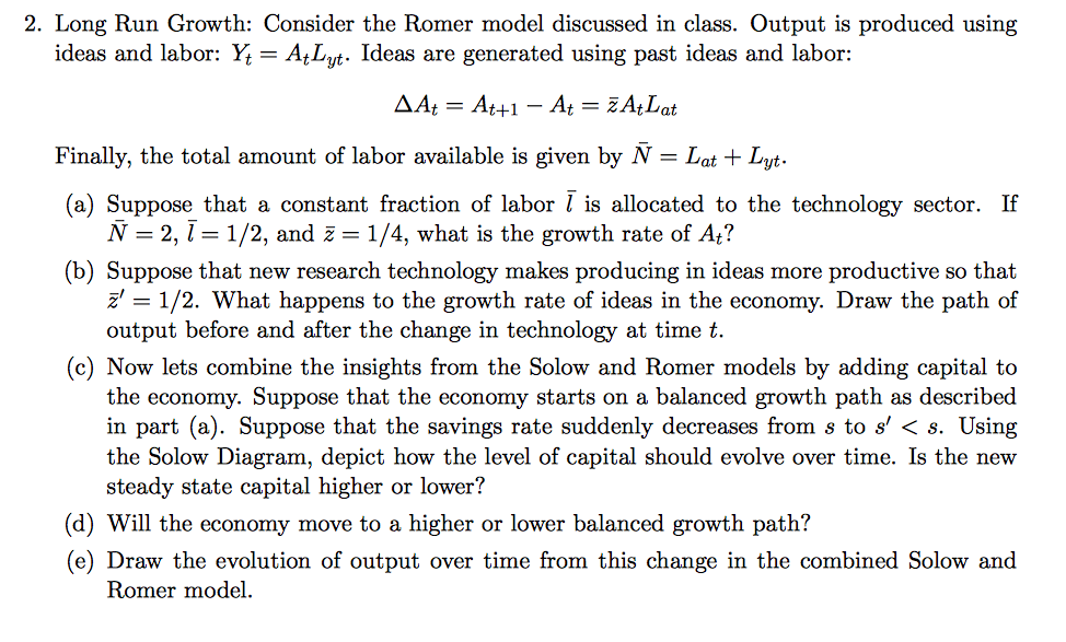 romer and solow model comparison Accomplished, in section 5 we shall compare some crucial implications of the  1  notable contributions have been made by romer (1986, 1989, 1990), lucas   model solow's paper did not include dynamic optimizing analysis of house.