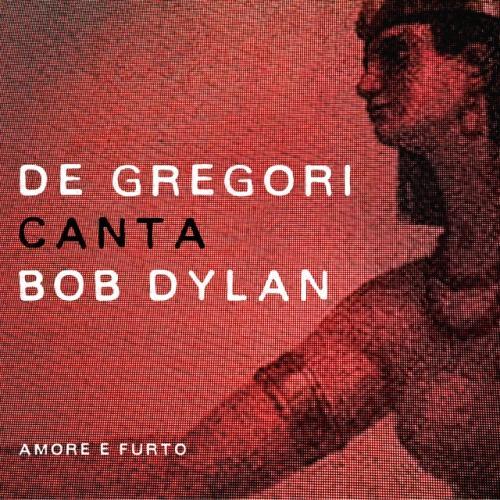 "De Gregori canta Bob Dylan – Amore e furto"": tutte le ..."