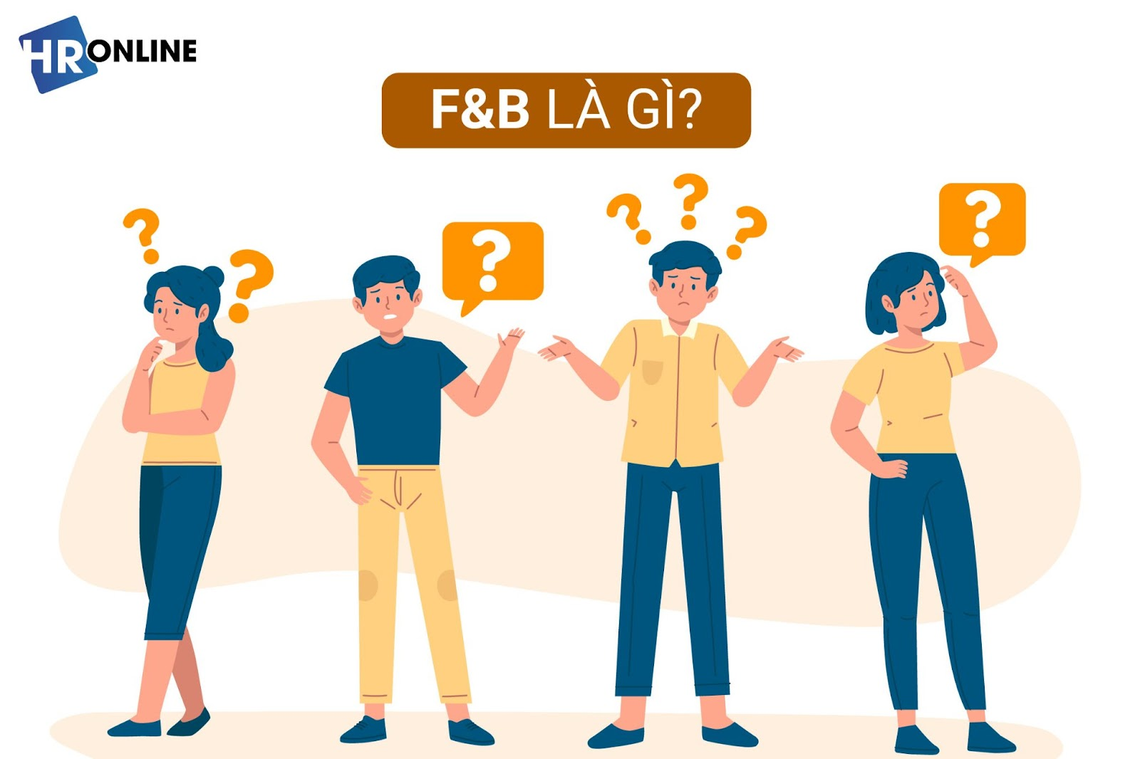 Bạn hiểu gì về cụm từ F&B?