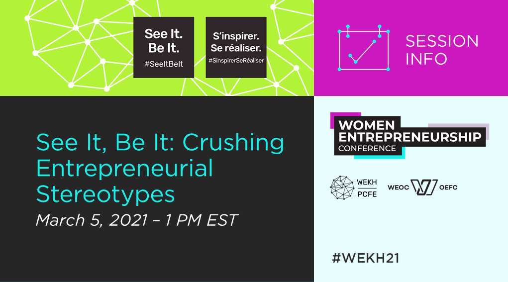 """A graphic advertising the next installment of the Women Entrepreneurship Conference, """"See It, Be It: Crushing Entrepreneurial Stereotypes"""" on March 5, 2021 at 1 PM EST."""