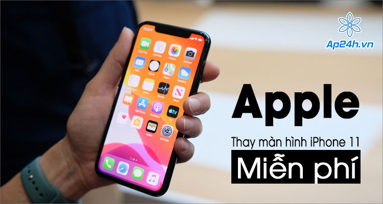 Chính sách thay màn hình iPhone 11 miễn phí khi phát hiện lỗi cảm ứng