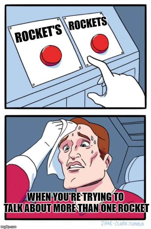 Meme - Choosing between rocket's and rockets