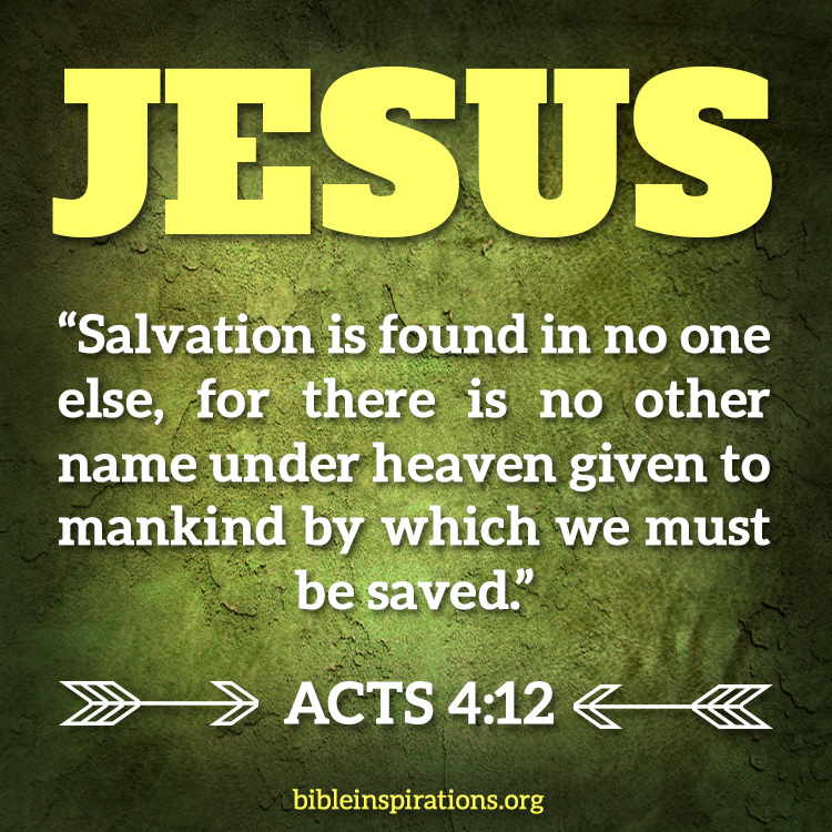 "Jesus – ""Salvation is found in no one else . . ."