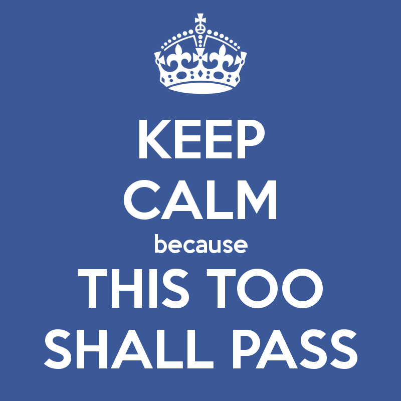 keep-calm-because-this-too-shall-pass.png